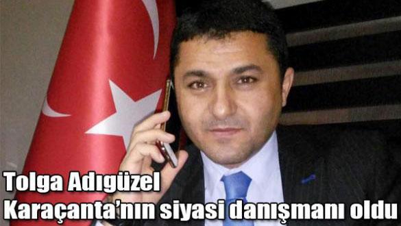 Tolga Adıgüzel Karaçanta'nın siyasi danışmanı oldu