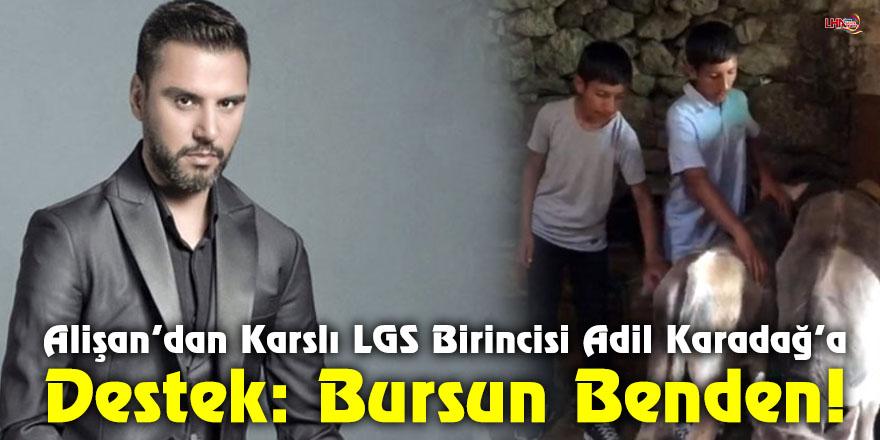 Alişan'dan Karslı LGS Birincisi Adil Karadağ'a Destek: Bursun Benden!