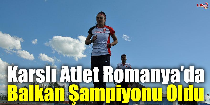 Karslı Atlet Romanya'da Balkan Şampiyonu Oldu
