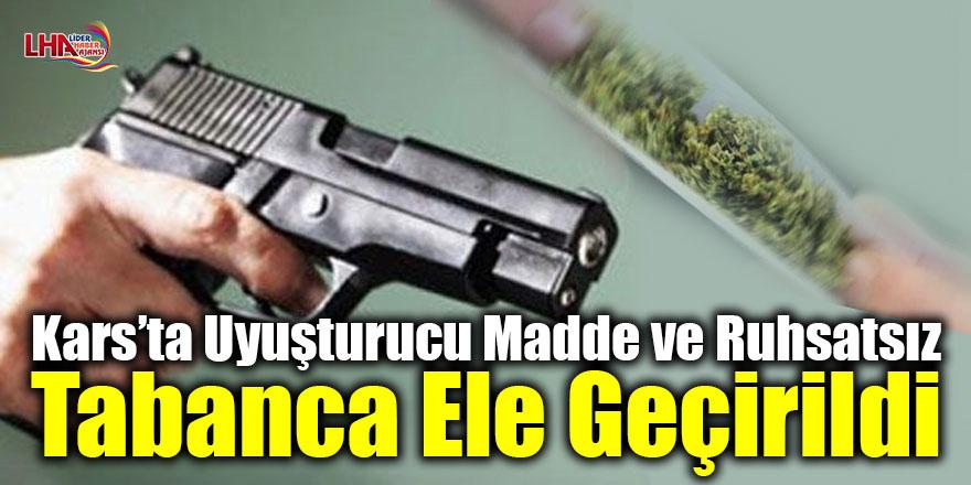 Kars'ta uyuşturucu  madde ve ruhsatsız tabanca ele geçirildi