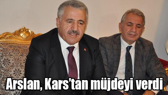 Ulaştırma Bakanı Arslan, Kars'tan müjdeyi verdi