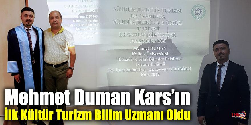 Mehmet Duman Kars'ın İlk Kültür Turizm Bilim Uzmanı Oldu