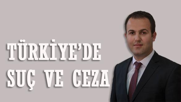 TÜRKİYE'DE SUÇ VE CEZA
