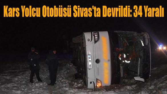Kars Yolcu Otobüsü Sivas´ta Devrildi: 34 Yaralı