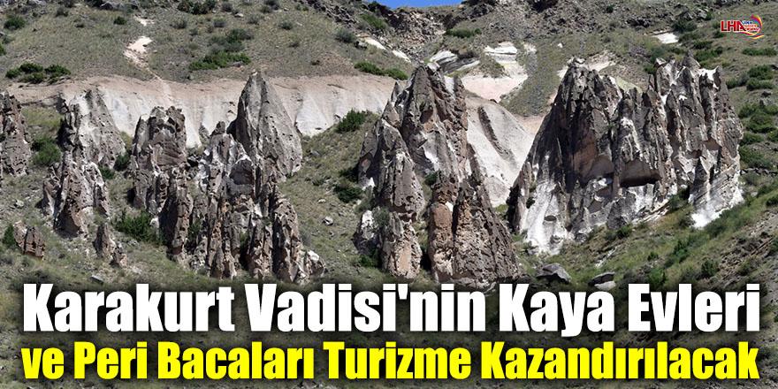 Karakurt Vadisi'nin Kaya Evleri ve Peri Bacaları Turizme Kazandırılacak