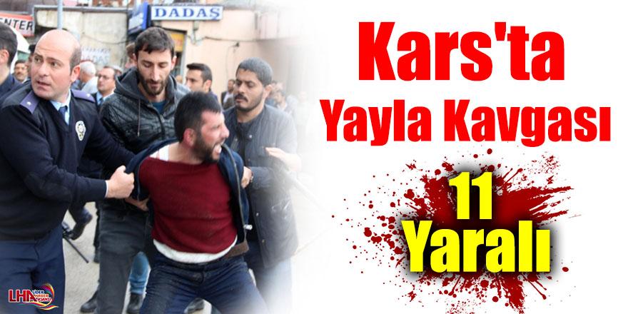 Kars'ta Yayla Kavgası: 11 Yaralı