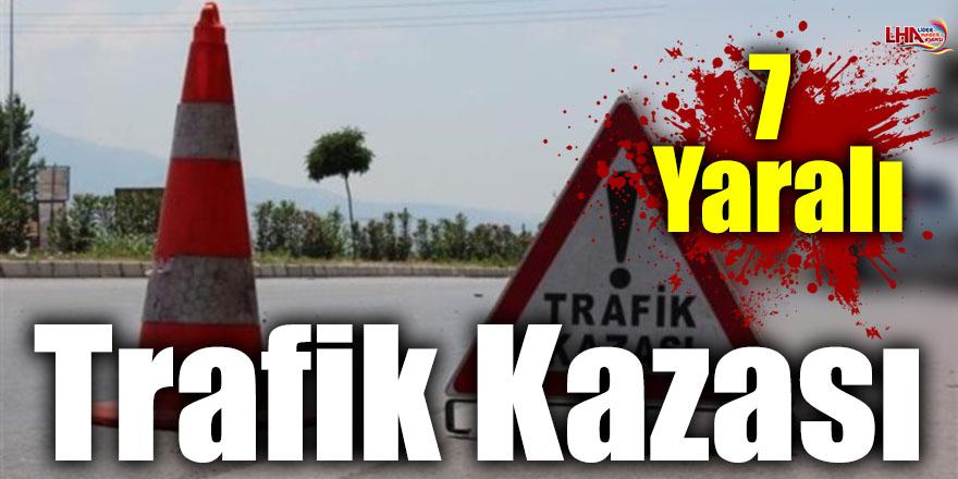 Trafik Kazası: 7 Yaralı