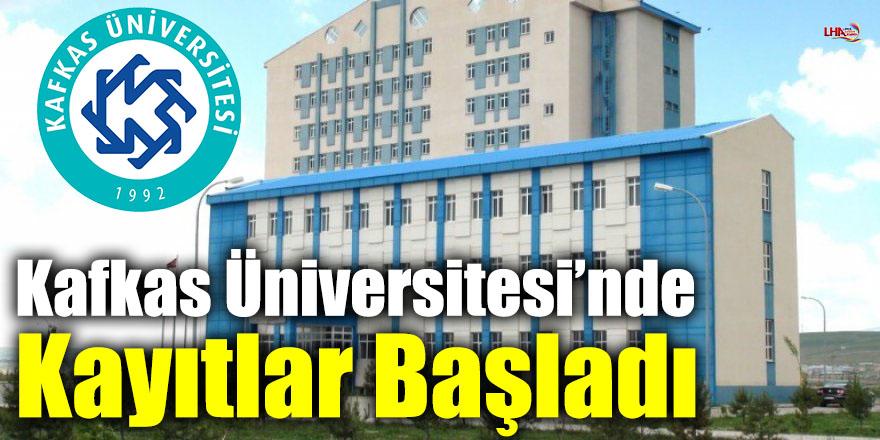 Kafkas Üniversitesi'nde Kayıtlar Başladı