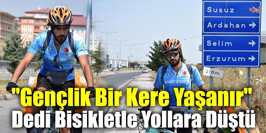 """""""Gençlik Bir Kere Yaşanır"""" Dedi Bisikletle Yollara Düştü"""