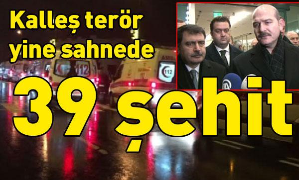 Terör kalleş yüzünü bir kez daha gösterdi: 39 şehit