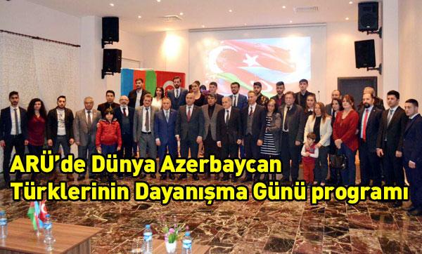 ARÜ'de Dünya Azerbaycan Türklerinin Dayanışma Günü programı