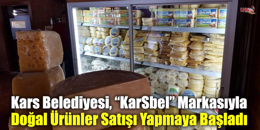 """Kars Belediyesi, """"KarSbel"""" Markasıyla Doğal Ürünler Satışı Yapmaya Başladı"""