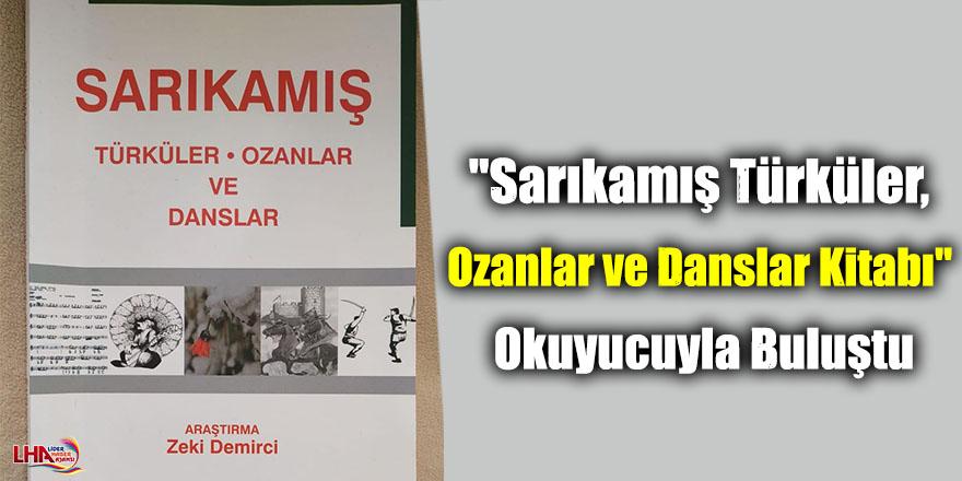 """""""Sarıkamış Türküler, Ozanlar ve Danslar Kitabı"""" Okuyucuyla Buluştu"""