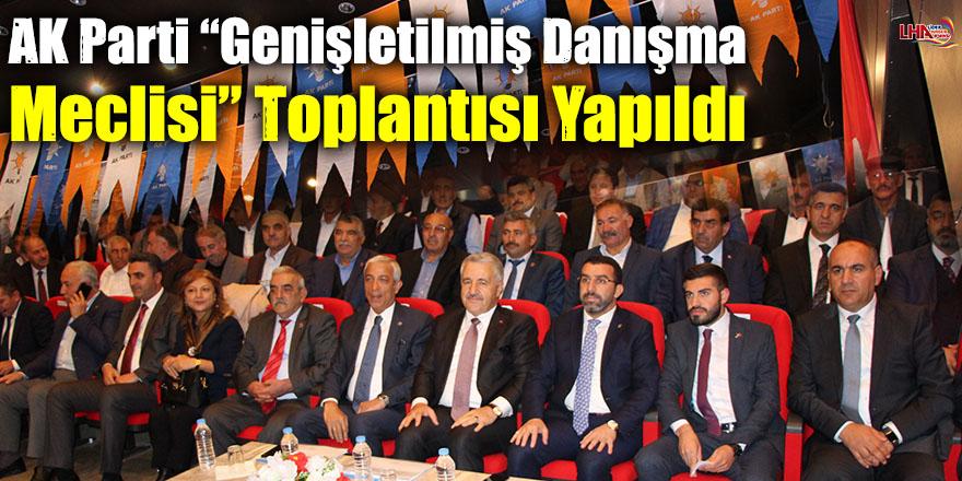 """AK Parti """"Genişletilmiş Danışma Meclisi"""" Toplantısı Yapıldı"""