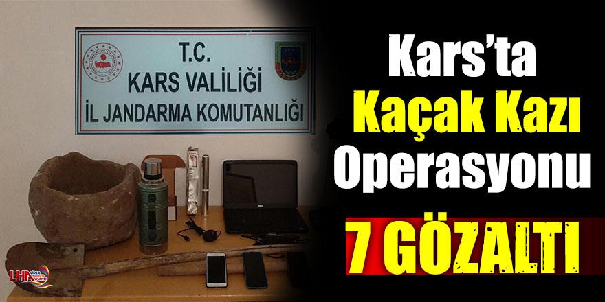 Kars'ta Kaçak Kazı Operasyonu 7 Gözaltı