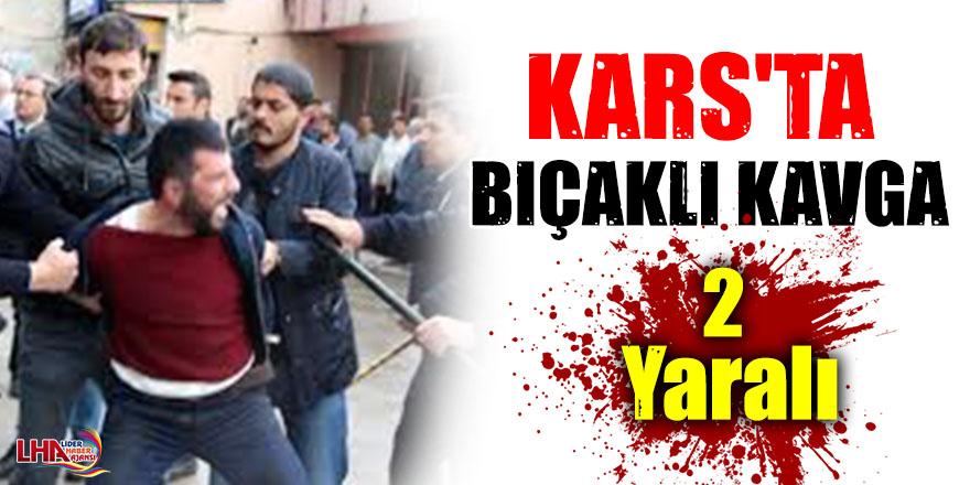 Kars'ta Bıçaklı Kavga: 2 Yaralı
