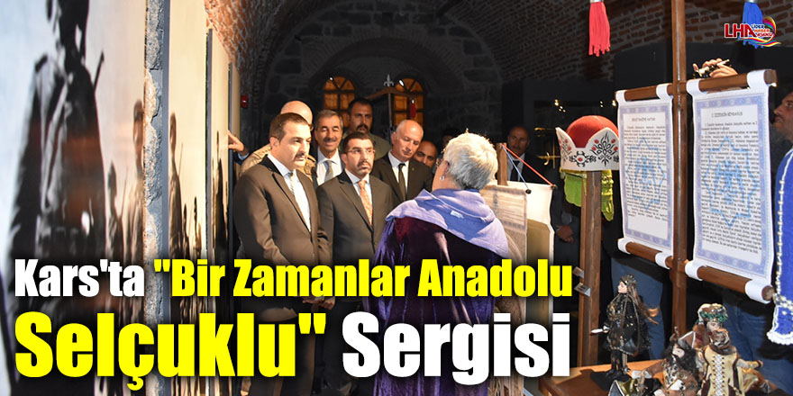 """Kars'ta """"Bir Zamanlar Anadolu Selçuklu"""" Sergisi"""