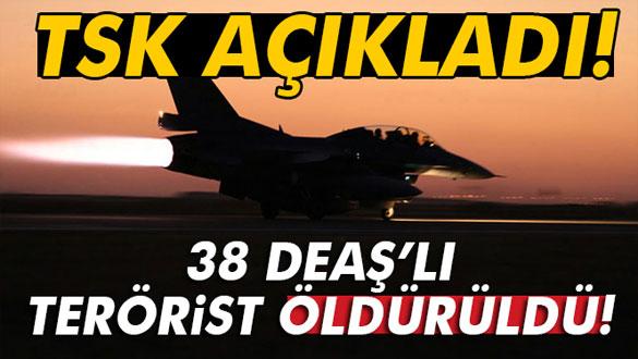 TSK: ´Biri sözde DEAŞ emiri olmak üzere 38 DEAŞ terör örgütü mensubu etkisiz hale getirildi´