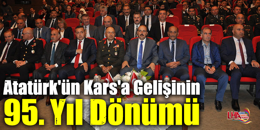 Atatürk'ün Kars'a Gelişinin 95. Yıl Dönümü