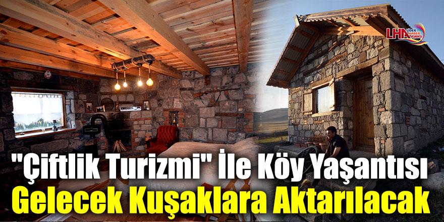 """""""Çiftlik Turizmi"""" İle Köy Yaşantısı Gelecek Kuşaklara Aktarılacak"""