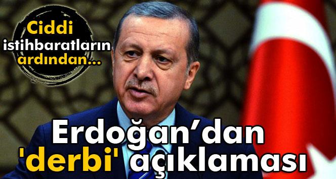 Erdoğan'dan ´derbi´ açıklaması