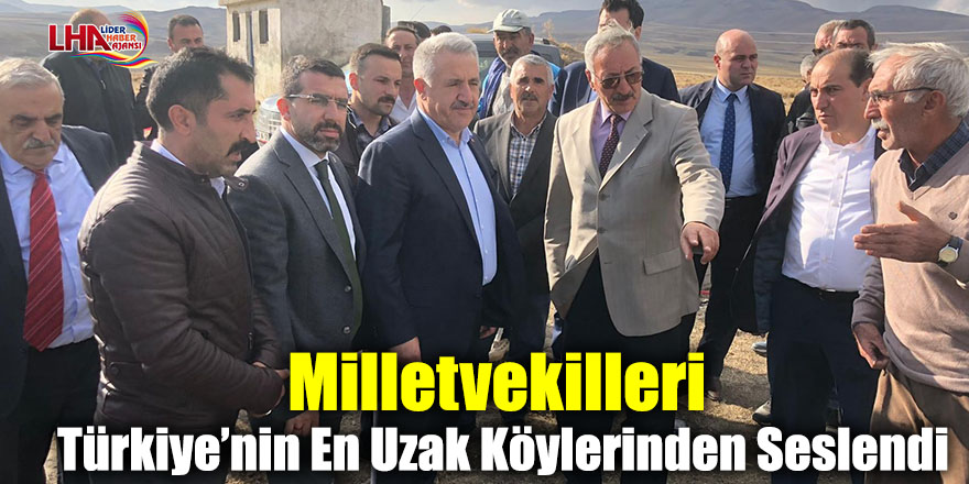 Milletvekilleri Türkiye'nin En Uzak Köylerinden Seslendi