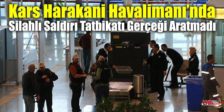 Kars Harakani Havalimanı'nda Silahlı Saldırı Tatbikatı Gerçeği Aratmadı