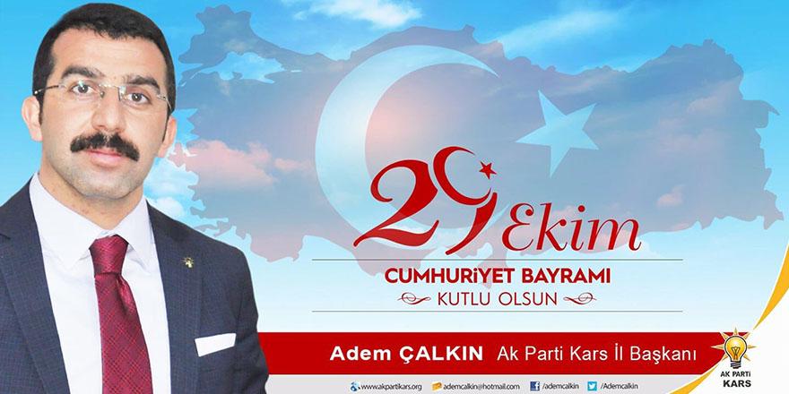 Çalkın'ın 29 Ekim Cumhuriyet Bayramı Mesajı