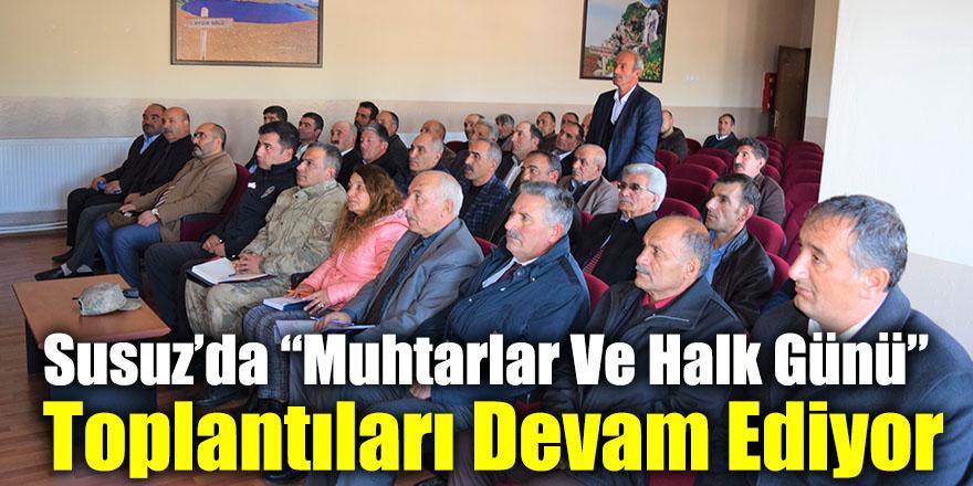 """Susuz'da """"Muhtarlar Ve Halk Günü"""" Toplantıları Devam Ediyor"""