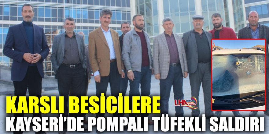 Karslı Besicilere Kayseri'de Pompalı Tüfekli Saldırı