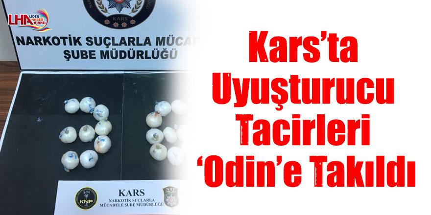 Kars'ta Uyuşturucu Tacirleri 'Odin'e Takıldı
