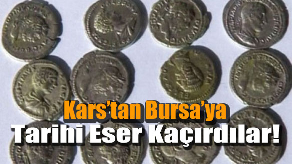 Kars'tan Bursa'ya Tarihi Eser Kaçırdılar!