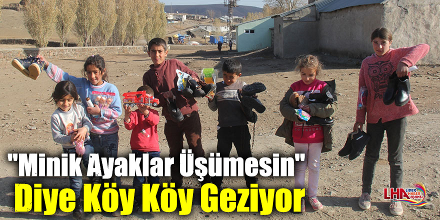 """""""Minik Ayaklar Üşümesin"""" Diye Köy Köy Geziyor"""