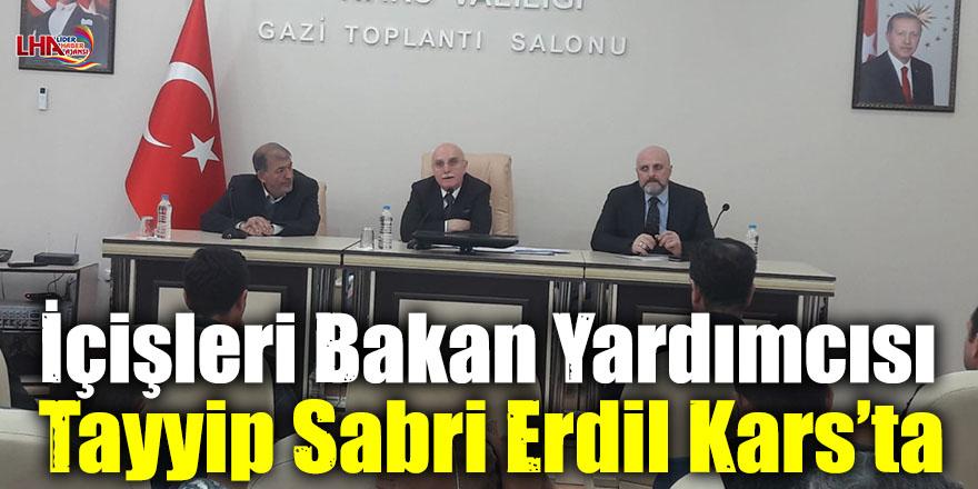 İçişleri Bakan Yardımcısı Tayyip Sabri Erdil Kars'ta