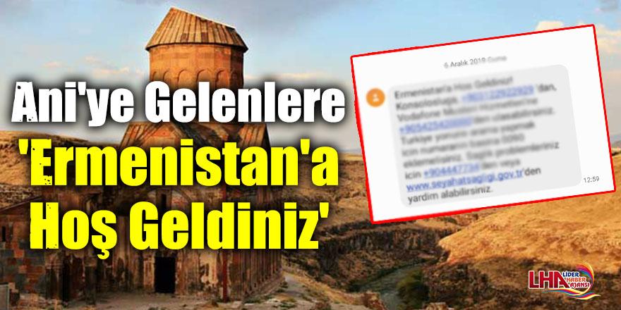 Ani'ye Gelenlere 'Ermenistan'a Hoş Geldiniz'