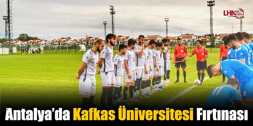 Antalya'da Kafkas Üniversitesi Fırtınası