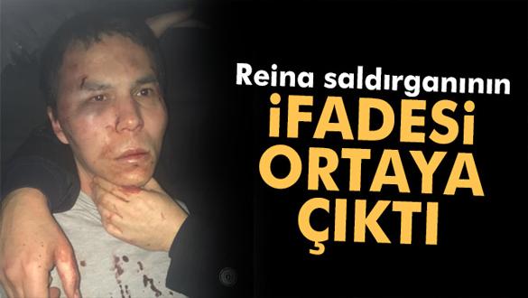 Reina saldırganının ifadesinin detayları ortaya çıktı