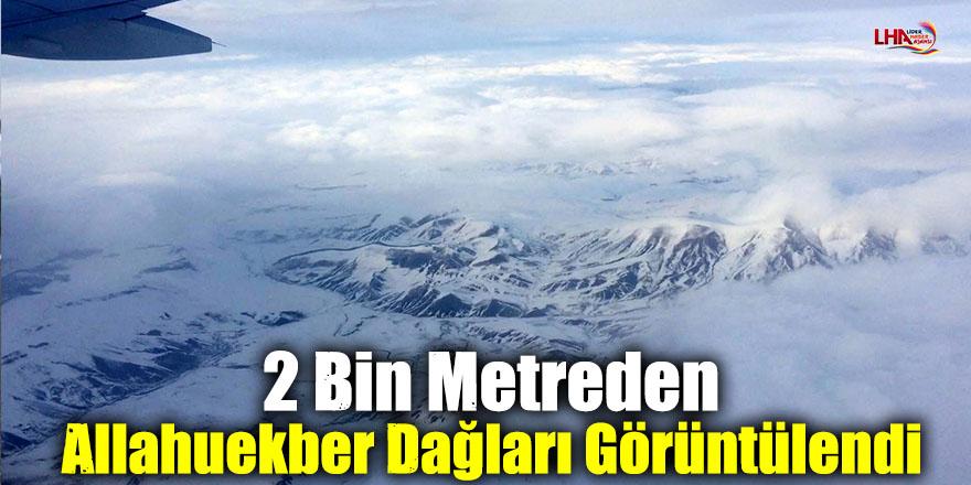 2 Bin Metreden Allahuekber Dağları Görüntülendi
