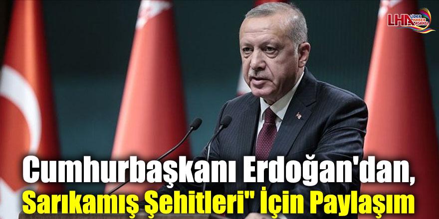 """Cumhurbaşkanı Erdoğan'dan, """"Sarıkamış Şehitleri"""" İçin Paylaşım"""