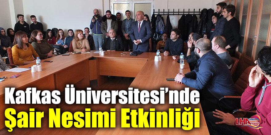 Kafkas Üniversitesi'nde Şair Nesimi Etkinliği