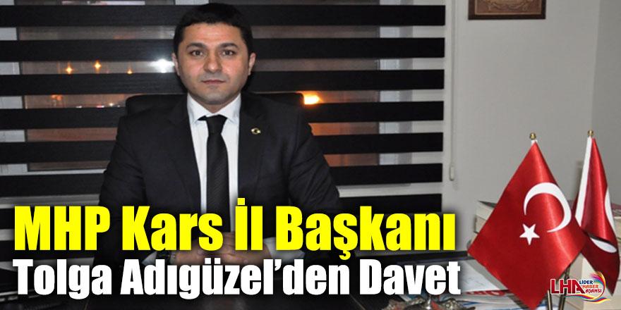 MHP Kars İl Başkanı Tolga Adıgüzel'den Davet