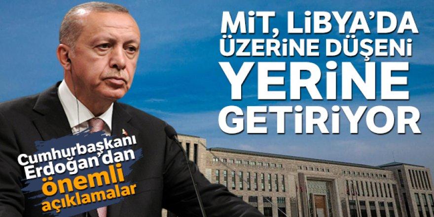 Cumhurbaşkanı Erdoğan: 'MİT, Libya'da üzerine düşeni yerine getiriyor'