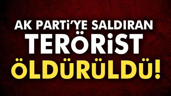 AK Parti İl Başkanlığına saldırının faili DHKP-C´li terörist ölü ele geçirildi