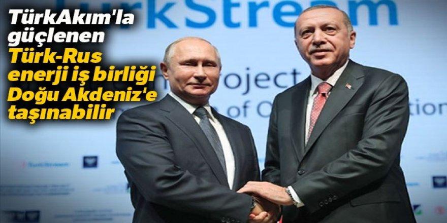TürkAkım'la güçlenen Türk-Rus enerji iş birliği Doğu Akdeniz'e taşınabilir