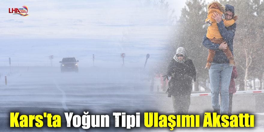 Kars'ta Yoğun Tipi Ulaşımı Aksattı