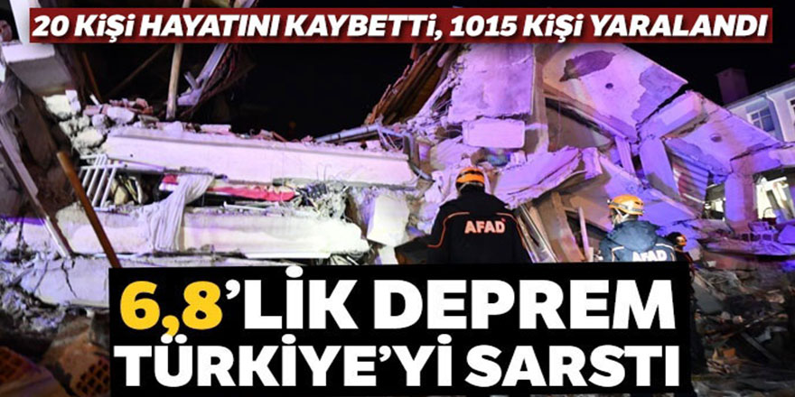 Elazığ Depremiyle İlgili Son Durum: 20 Ölü, 1015 Yaralı