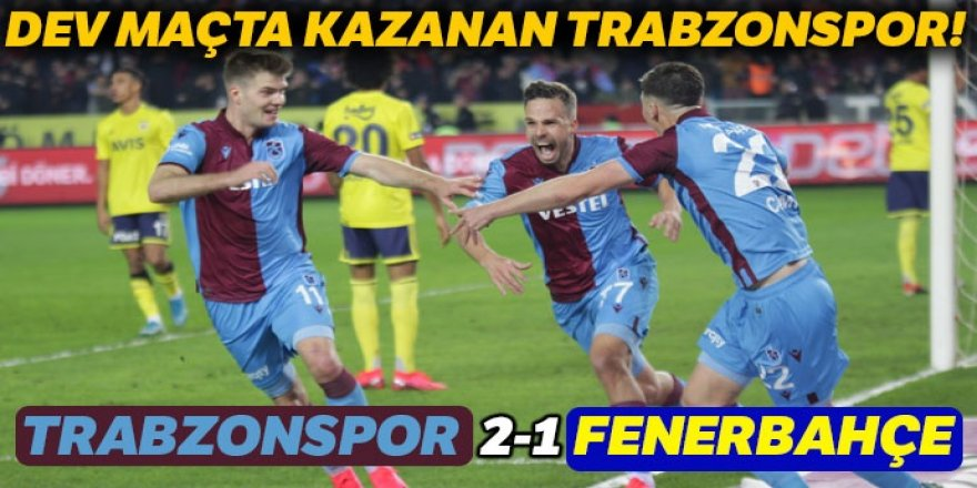 Dev maçta kazanan Trabzonspor!