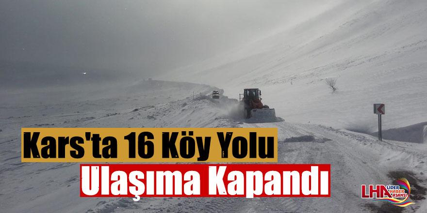 Kars'ta Kar ve Tipi Nedeniyle 16 Köy Yolu Ulaşıma Kapandı
