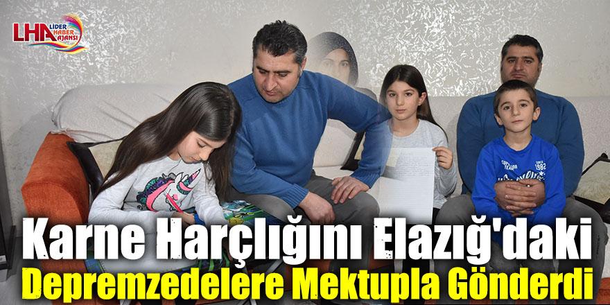 Karne Harçlığını Elazığ'daki Depremzedelere Mektupla Gönderdi