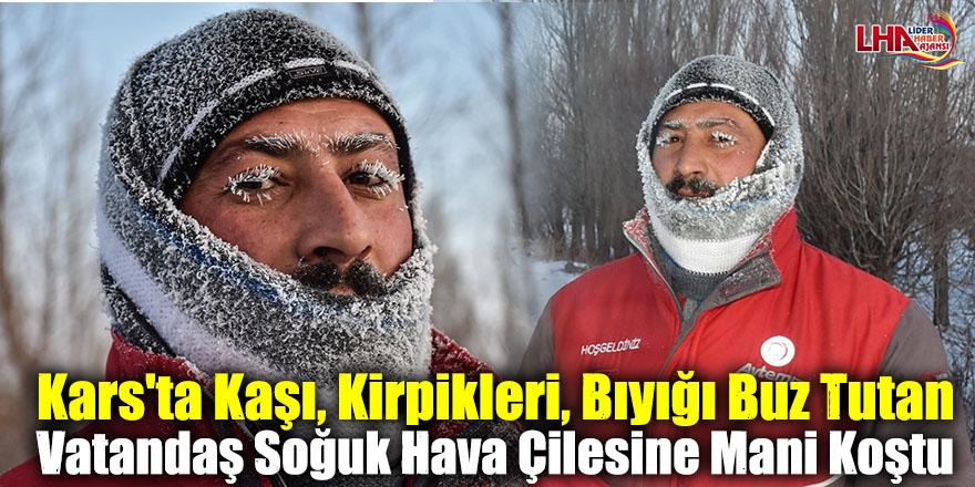 Kars'ta Kaşı, Kirpikleri, Bıyığı Buz Tutan Vatandaş Soğuk Hava Çilesine Mani Koştu